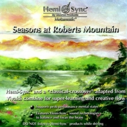 SEASONS AT ROBERTS MOUNTAIN HEMI-SYNC®