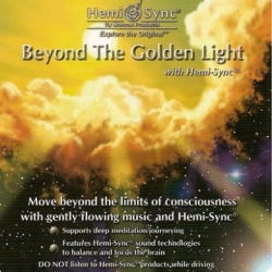 BEYOND THE GOLDEN LIGHT Hemi-Sync ®