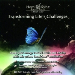 Transforming Life's Challenges Hemi-Sync ®