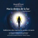 Hacia dentro de la Luz (Into the Light)