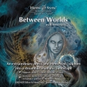 Between Worlds Hemi-Sync ®.